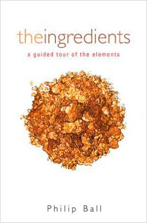 Book cover to THE INGREDIENTS: A Guided Tour of the Elements
